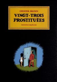 Chester Brown - Vingt-trois prostituées.