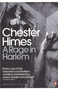 Chester Himes - A Rage in Harlem.