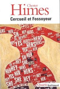 Chester Himes - Cercueil et Fossoyeur - Le cycle de Harlem.