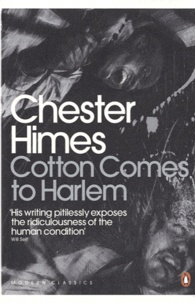 Chester Himes - Cotton Comes to Harlem.