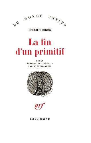Chester Himes - La fin d'un primitif.