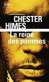 Chester Himes - La reine des pommes - Une enquête d'Ed Cercueil et Fossoyeur.