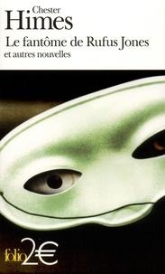 Chester Himes - Le fantôme de Rufus Jones - Et autres nouvelles.