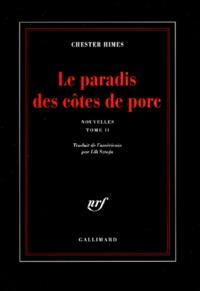 Chester Himes - Le paradis des côtes de porc - Tome 2, Nouvelles.