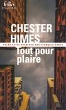 Chester Himes - Tout pour plaire.