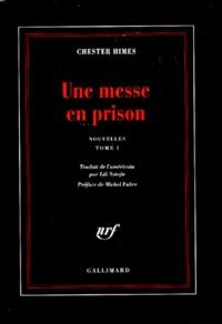 Chester Himes - Une messe en prison - Nouvelles, tome 1.