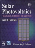 Chetan Singh Solanki - Solar Photovoltaics - Fundamentals, Technologies and Applications.