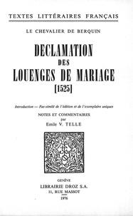 Chevalier de berquin Le - Déclamation des louenges de mariage : 1525 - Fac-similé de l'édition et de l'exemplaire uniques.