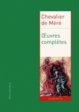Chevalier de Méré - Oeuvres complètes.