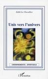 Chevallier edith Le - Unis vers l'univers.