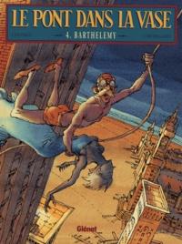 Chevillard et  Chomet - Le pont dans la vase Tome 4 : Barthélémy.