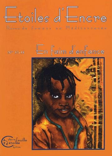 Marie-Josée Tevas et Dominique Le Boucher - Etoiles d'Encre N° 17-18, Mars 2004 : En faim d'enfance.