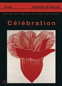 Behja Traversac - Etoiles d'Encre N° 41-42 : Célébration.