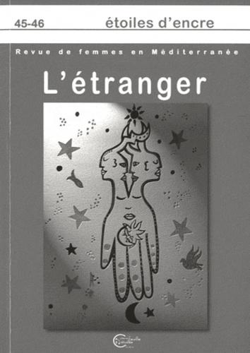 Behja Traversac et Maïssa Bey - Etoiles d'Encre N° 45-46 : L'étranger.