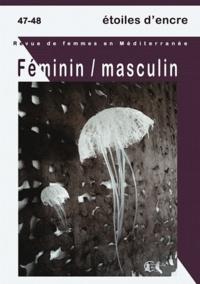 Behja Traversac et Maïssa Bey - Etoiles d'Encre N° 47-48 : Féminin/masculin.