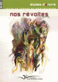Behja Traversac - Etoiles d'Encre N° 61-62 : Nos révoltes.