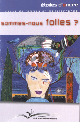 Behja Traversac - Etoiles d'Encre N° 63-64 : Sommes-nous folles ?.