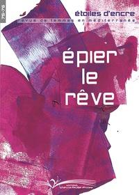 Behja Traversac - Etoiles d'Encre N° 75-76 : Epier le rêve.