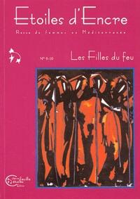 Behja Traversac - Etoiles d'Encre N° 9-10, Mars 2002 : Les Filles du feu.