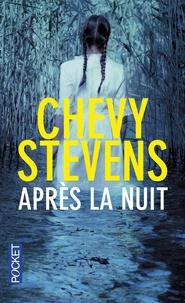 Chevy Stevens - Après la nuit.