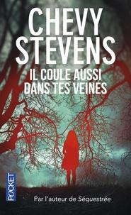 Chevy Stevens - Il coule aussi dans tes veines.