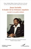 Cheya Sakaïta-Savimbi et Hélèna Sakaïta-Savimbi - Jonas Savimbi, le leader de la résistance angolaise raconté à ses petits-enfants.