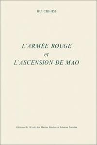 LArmée rouge et lascension de Mao. - Essai dinterprétation sur la montée au pouvoir de Mao Ze Dong au sein du Parti Communiste chinois.pdf