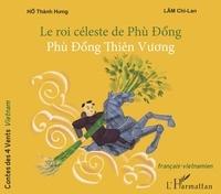 Chi-Lan Lam et Thanh Hung Hô - Le roi céleste de Phu Dong.