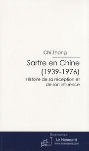 Chi Zhang - Sartre en Chine (1939-1976) - Histoire de sa réception et de son influence.