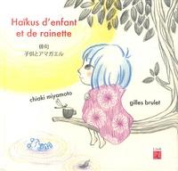 Chiaki Miyamoto et Gilles Brulet - Haïkus d'enfant et de rainette - Edition bilingue français-japonais.