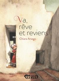 Chiara Arsego - Va, rêve et reviens.