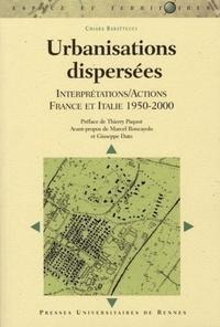Chiara Barattuci - Urbanisations dispersées - Interprétations/Actions  France et Italie (1950-2000).
