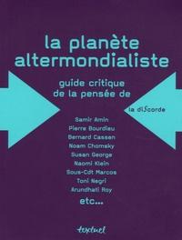 Chiara Bonfiglioli et Sebastian Budgen - La planète altermondialiste.