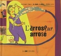 Chiara Carrer et Anne Salem-Marin - L'ARROL'arroseur arroséSEUR ARROSE.