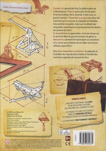 Les machines de Léonard de Vinci - La catapulte et l'arbalète. Avec 2 maquettes