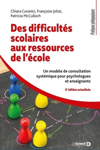 Des difficultés scolaires aux ressources de l'école. Un modèle de consultation systémique pour psychologues et enseignants 2e édition actualisée