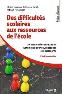 Chiara Curonici - Des difficultés scolaires aux ressources de l'école - Un modèle de consultation systémique pour psychologues et enseignants.
