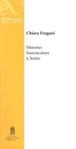 Chiara Frugoni - Les Histoires franciscaines dans la basilique supérieure d'Assise.