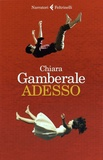 Chiara Gamberale - Adesso.