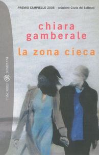 Chiara Gamberale - La Zona Cieca.