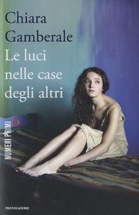 Chiara Gamberale - Le luci nelle case degli altri.