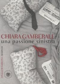 Chiara Gamberale - Una Passione Sinistra.