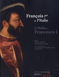 Chiara Lastraioli et Jean-Marie Le Gall - François Ier et l'Italie.