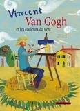 Chiara Lossani - Van Gogh et les couleurs du vent.
