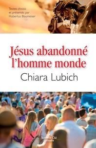 Chiara Lubich - Jésus abandonné l'homme monde.