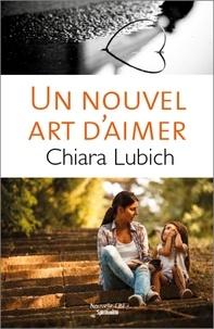 Chiara Lubich - Un nouvel art d'aimer.