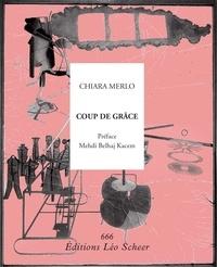 Chiara Merlo - Coup de grâce.