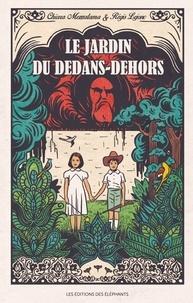 Chiara Mezzalama et Régis Lejonc - Le jardin du dedans-dehors.