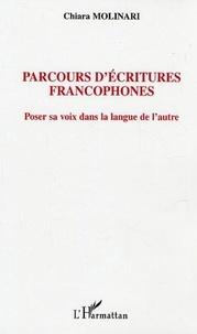 Chiara Molinari - Parcours d'écritures francophones - Poser sa voix dans la langue de l'autre.