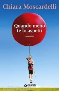 Chiara Moscardelli - Quando meno te lo aspetti.